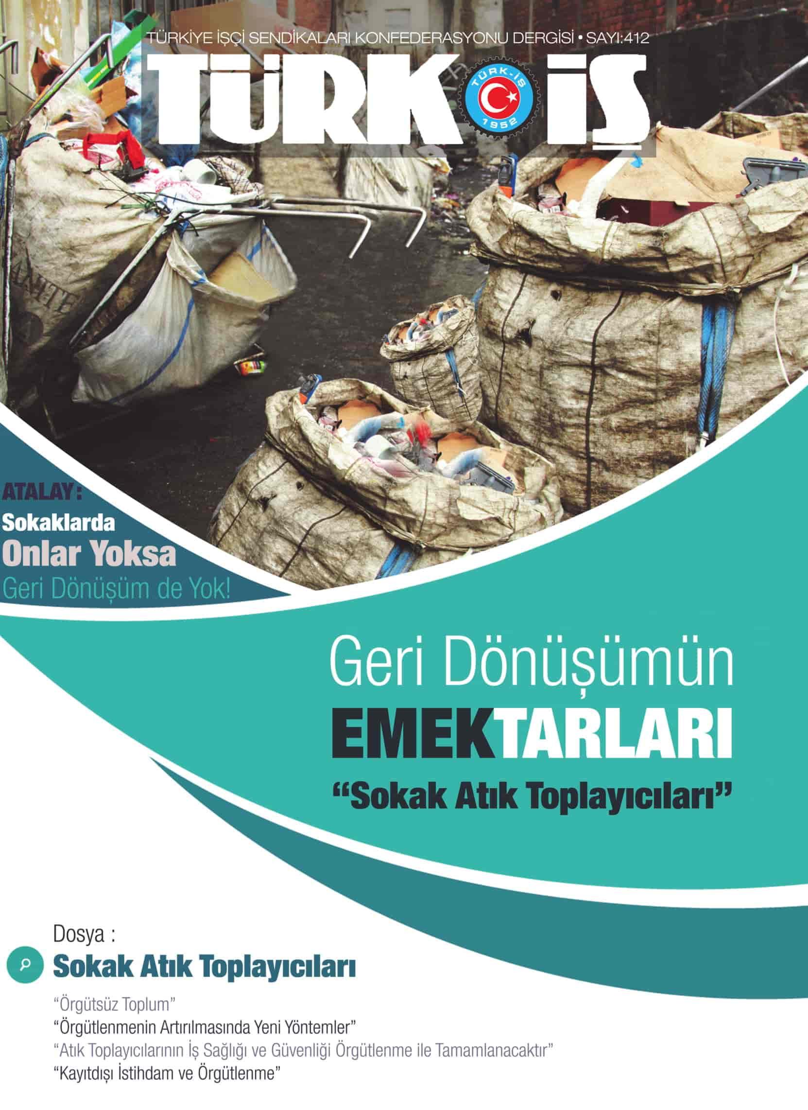 Türk-İş Sendikası bu ayki aylık dergisini sokak toplayıcıları sorunlarına ayırdı